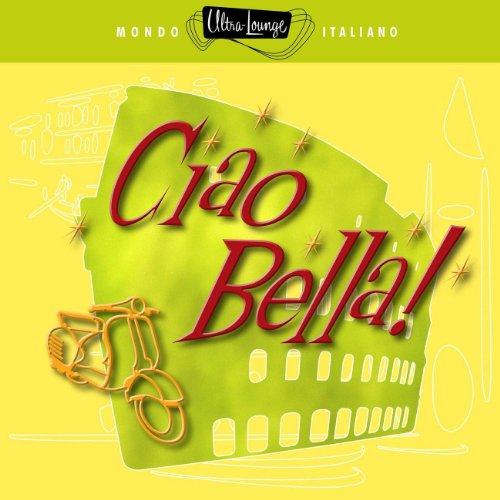 Ultra-Lounge: Ciao Bella!