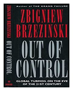 Out of Control: Global Turmoil on the Eve of the Twenty First Century from Charles Scribner's Sons