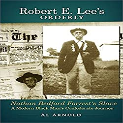 Robert E. Lee's Orderly: A Modern Black Man's Confederate Journey