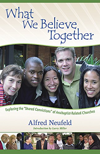 What We Believe Together Alfred Neufeld