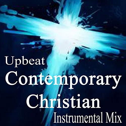 Upbeat Contemporary Christian Instrumental Mix (Best Contemporary Christian Music)