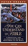 You Can Understand The Bible: A Practical And Illuminating Guide To Each Book In The Bible