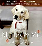 Marley & Me: Life and Love with the World's Worst Dog Abridged edition by Grogan, John published by HarperAudio (2005) [Audio CD]