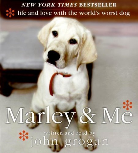 Marley & Me: Life and Love with the World's Worst Dog Abridged edition by Grogan, John published by HarperAudio (2005) [Audio CD] by Harperaudio