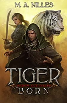 Tiger Born (Demon Age Book 1) by [Nilles, M. A., Nilles, Melanie]