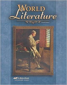 Abeka World Literature Fourth Edition Grade 10 A Beka