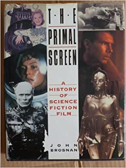 Primal Screen:Story Scifi Film: History of Science Fiction Film