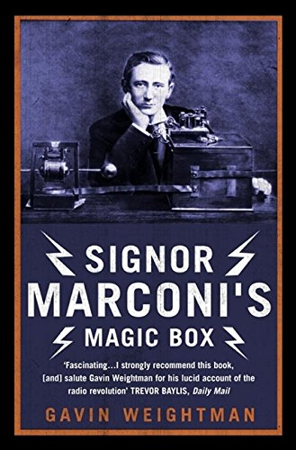 Signor Marconi's Magic Box: The invention that sparked the radio revolution (The First Radio Invented By Guglielmo Marconi)