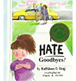 img - for I Hate Goodbyes (Tales for Loving Children) [ I Hate Goodbyes (Tales for Loving Children) by Szaj, Kathleen ( Author ) Paperback Jan- 1997 ] Paperback Jan- 01- 1997 book / textbook / text book