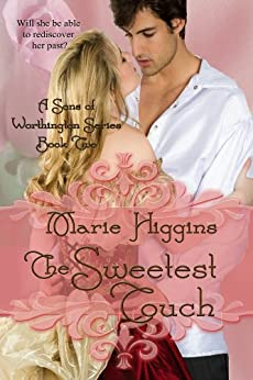 The Sweetest Touch (Sons of Worthington Book 2): Sweet Regency Romance by [Higgins, Marie]