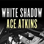 White Shadow | Ace Atkins