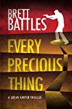 Every Precious Thing, Brett Battles, 1468064029