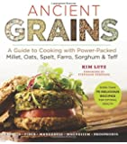 Ancient Grains: A Guide to Cooking with Power-Packed Millet, Oats, Spelt, Farro, Sorghum & Teff (Superfoods for Life)