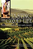 img - for Tasting the Good Life: Wine Tourism in the Napa Valley by George Gmelch (2011-06-16) book / textbook / text book