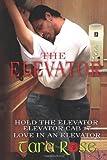 The Elevator, Tara Rose, 1494369672