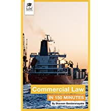 Commercial Law in 150 Minutes: Fundamentals for Law Students