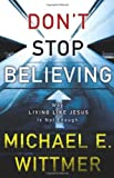 Don't Stop Believing, Gregory Koukl and Michael E. Wittmer, 0310281164