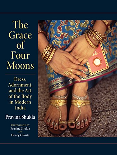 The Grace of Four Moons: Dress, Adornment, and the Art of the Body in Modern India (Material Culture)
