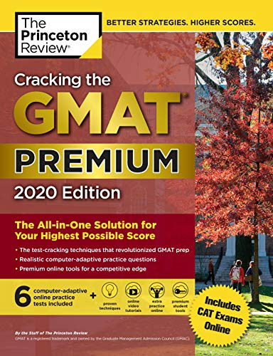 Cracking the GMAT Premium Edition with 6 Computer-Adaptive Practice Tests, 2020: The All-in-One Solution for Your Highest Possible Score (Graduate School Test Preparation)