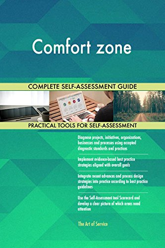 Comfort zone All-Inclusive Self-Assessment - More than 710 Success Criteria, Instant Visual Insights, Comprehensive Spreadsheet Dashboard, Auto-Prioritized for Quick Results