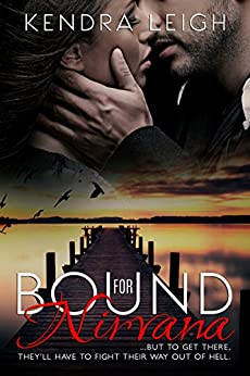 Bound for Nirvana: (The Bound Trilogy Book 3) by [Leigh, Kendra]