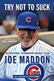 With his irreverant personality, laid-back approach, and penchant for the unexpected, Joe Maddon is a singular presence among Major League Baseball managers. Whether he's bringing clowns and live bear cubs to spring training or leading the Chicago...