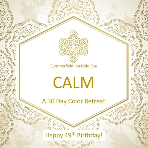 Happy 49th Birthday! CALM A 30 Day Color Retreat: 49th Birthday Gifts for Women in all Departments; 49th Birthday Gifts for Her in al; 49th birthday ... Supplies in al; 49th Birthday balloons in al