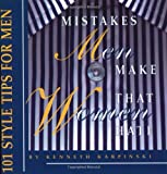 Mistakes Men Make That Women Hate: 101 Style Tips for Men (Capital Lifestyles)