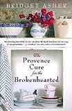 """""""The Provence Cure for the Brokenhearted"""" av Bridget Asher"""
