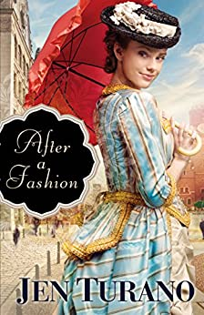 After a Fashion (A Class of Their Own Book #1) by [Turano, Jen]
