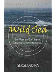 Wild Sea: Eco-Wars and Surf Stories from the Coast of the Californias