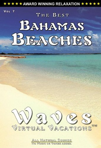 The Best Bahamas Beaches / WAVES Virtual Vacations for relaxation