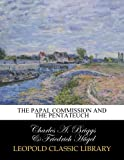 img - for The Papal commission and the Pentateuch book / textbook / text book