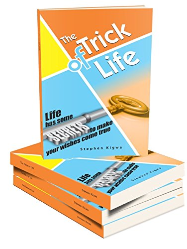 The Trick of Life: Life has some secrets to make your wishes come true