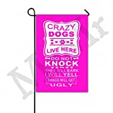 MsMr Crazy Dogs Live Here Do Not Knock They Will Bark I Will Yell Things Will Get Ugly With Pink Design Garden Flag Double-Sided Polyester Welcome Farm Decor Yard Flag 12''X18''