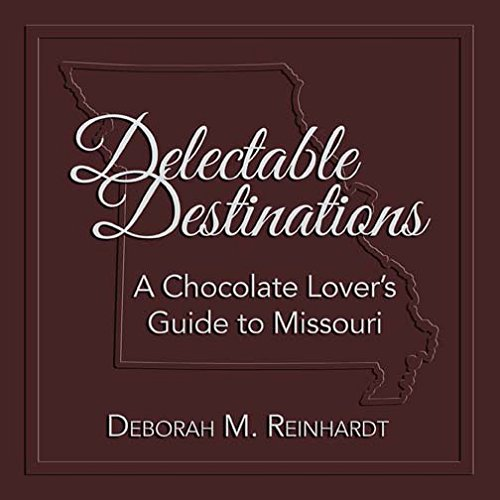 Delectable Destinations: A Chocolate Lover s Guide to Missouri pdf