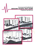 Commercial - Institutional Ground-Source Heat Pump Engineering Manual, ASHRAE, 1883413214
