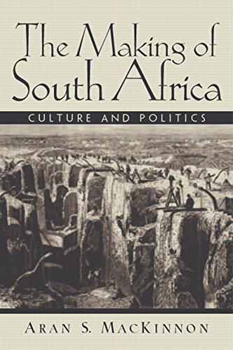The Making of South Africa: Culture and Politics