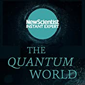 The Quantum World: The disturbing theory at the heart of reality |  New Scientist