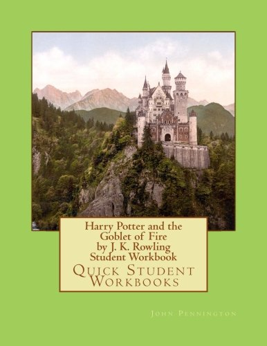 Harry Potter and the Goblet of Fire by J. K. Rowling Student Workbook: Quick Student Workbooks