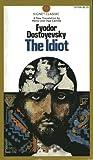 The Idiot, Fyodor Dostoyevsky, 0451517997