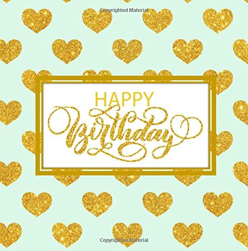 Download Happy Birthday: Guest Book Color Interior Gold Inside with Foil Cover Pages and Prompts Lovely 81st 82nd 83rd 84th 85th 86th 87th 88th 89th 90th 91st ... Guest Books, Birthday Gifts) (Volume 4) PDF