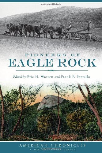Pioneers of Eagle Rock by Eric H. Warren and Frank F. Parrello