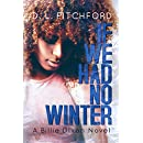 If We Had No Winter: A College Coming-of-Age Story (Billie Dixon Book 1)
