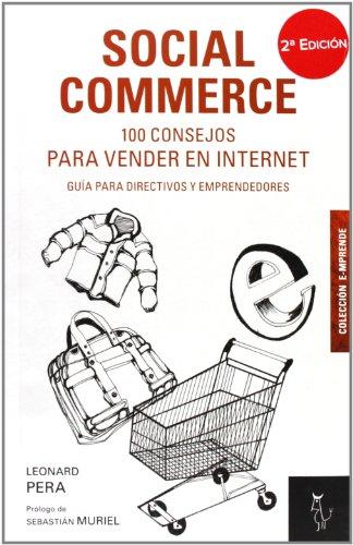 Descargar Libro Social Commerce. 100 Consejos Para Vender En Internet - 2ª Edición Leonard Pera