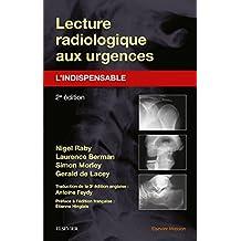 Lecture Radiologique Aux Urgences: l'Indispensable 2e Éd.