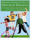 img - for Elementary Classroom Teachers as Movement Educators book / textbook / text book