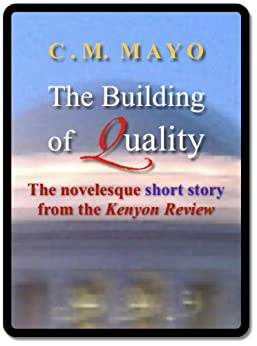 The Building of Quality: A novelesque short story by [Mayo, C.M.]