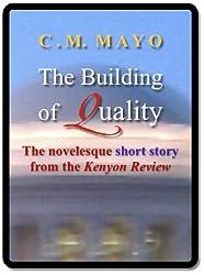 The Building of Quality: A novelesque short story