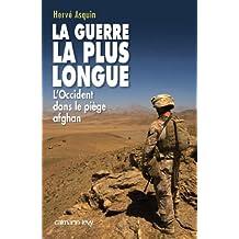 La Guerre la plus longue : L'Occident dans le piège afghan (Documents, Actualités, Société) (French Edition)